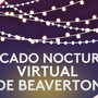 El Mercado Nocturno Virtual de Beaverton
