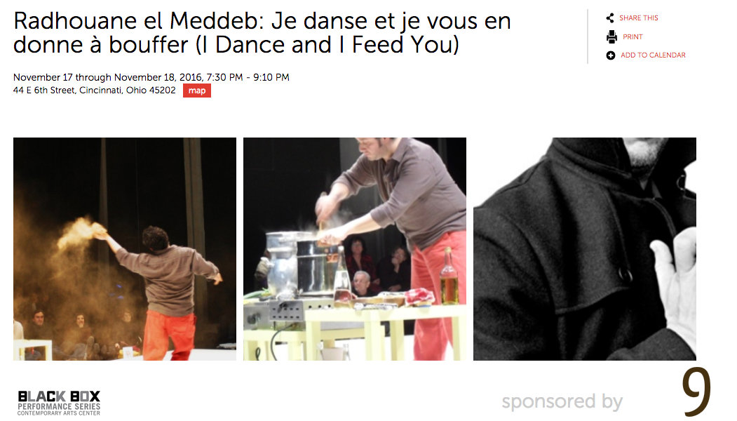 #9 - Contemporary Arts Center is hosting a Blackbox performance on Thursday & Friday (Nov. 17 & 18) featuring Radhouane El Meddeb. He dances, and while dancing, prepares food to feed you. Weird -- but interesting.